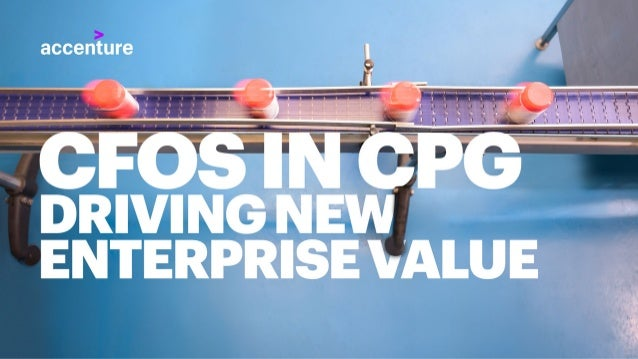 CFOs in CPG: Driving New Enterprise Value