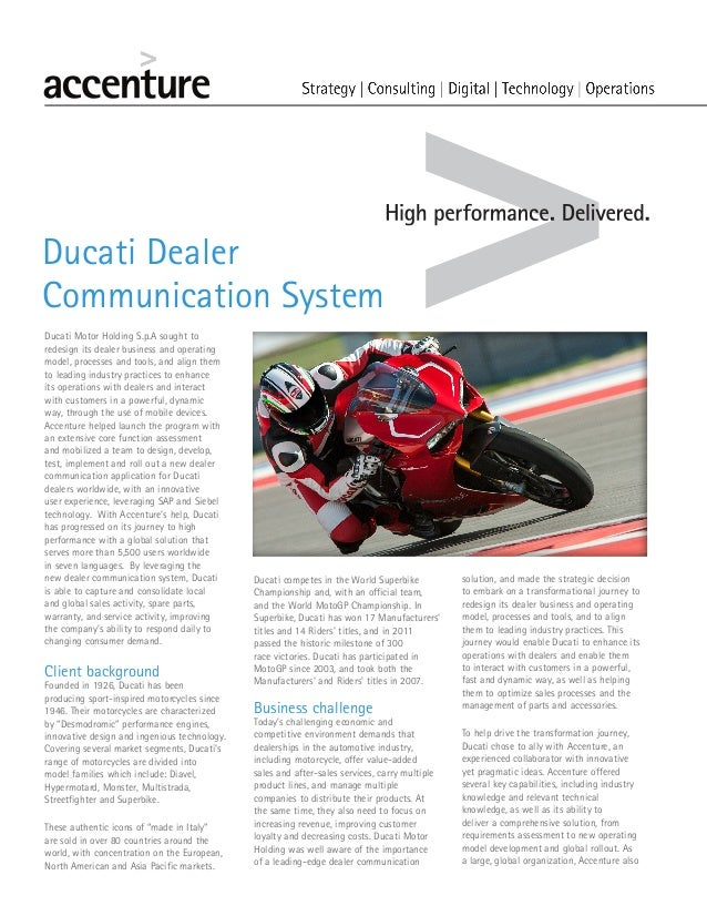 Ducati Motor Holding S.p.A sought to redesign its dealer business and operating model, processes and tools, and align them...