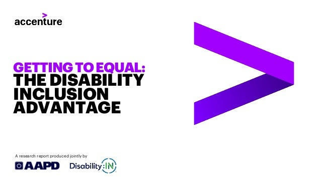 GETTINGTOEQUAL: THEDISABILITY INCLUSION ADVANTAGE A research report produced jointly by