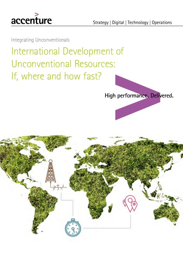 International Development of Unconventional Resources: If, where and how fast? Integrating Unconventionals