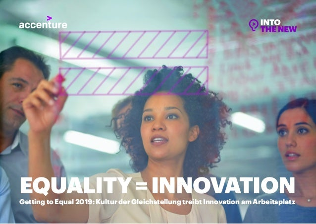 1GETTING TO EQUAL 2019: KULTUR DER GLEICHSTELLUNG TREIBT INNOVATION AM ARBEITSPLATZ EQUALITY=INNOVATION Getting to Equal 2...