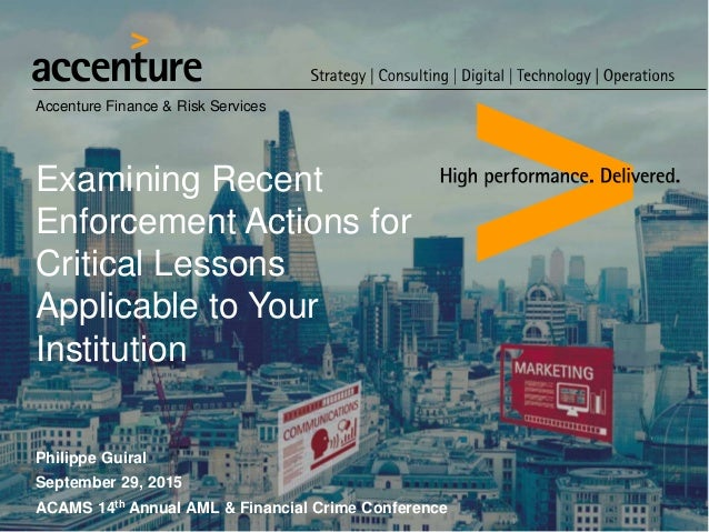 Accenture Finance & Risk Services Examining Recent Enforcement Actions for Critical Lessons Applicable to Your Institution...