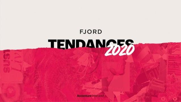 Introduction Chaque année, Fjord – le groupe de conception et d'innovation d'AccentureInteractif – puise ses tendances pou...