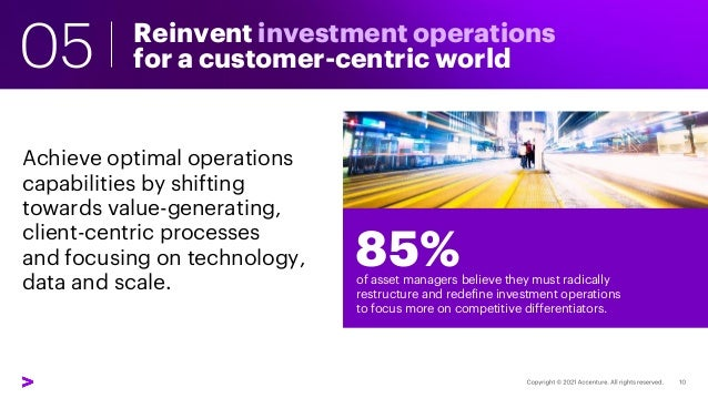 Reinvent investment operations for a customer-centric world Achieve optimal operations capabilities by shifting towards va...