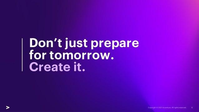 Don't just prepare for tomorrow. Create it.