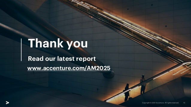 Thank you Read our latest report www.accenture.com/AM2025