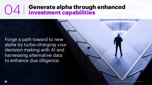 Generate alpha through enhanced investment capabilities Forge a path toward to new alpha by turbo-charging your decision m...