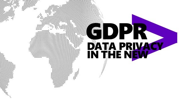 Copyright © 2018 Accenture. All rights reserved. 1 GDPRDATA PRIVACY IN THE NEW