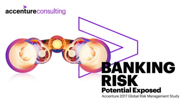 2017 GLOBAL RISK MANAGEMENT STUDY Copyright © 2017 Accenture. All rights reserved. 2 IN ADDITION TO THE SURVEY WE CONDUCTE...