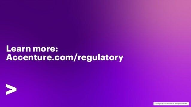 Learn more: Accenture.com/regulatory