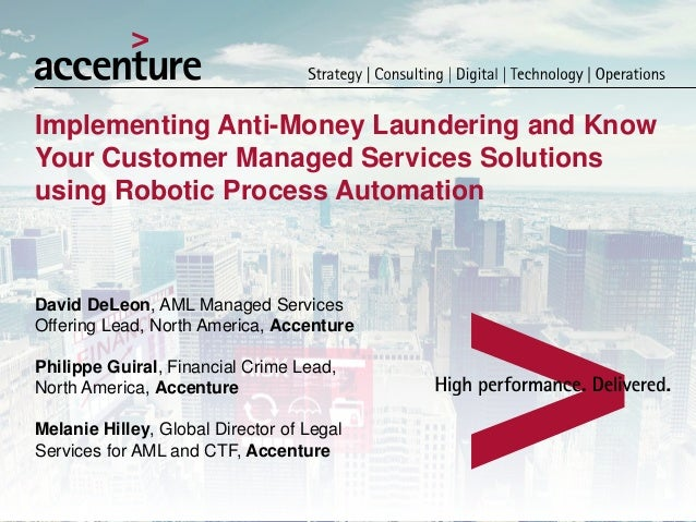 Implementing Anti-Money Laundering and Know Your Customer Managed Services Solutions using Robotic Process Automation Davi...