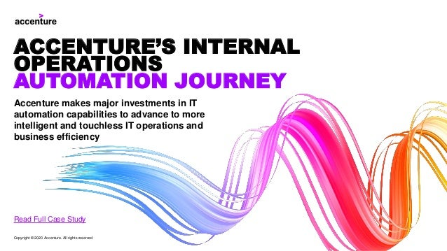 Accenture makes major investments in IT automation capabilities to advance to more intelligent and touchless IT operations...