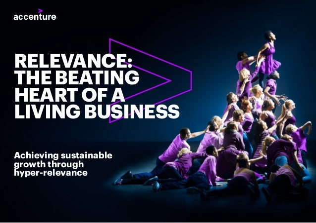 Achieving sustainable growth through hyper-relevance RELEVANCE: THEBEATING HEARTOFA LIVINGBUSINESS