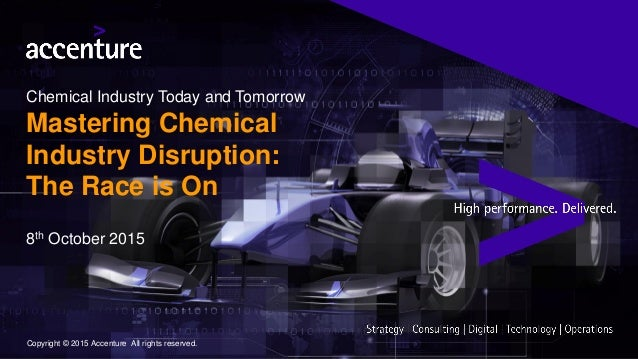 Copyright © 2015 Accenture All rights reserved. 8th October 2015 Chemical Industry Today and Tomorrow Mastering Chemical I...