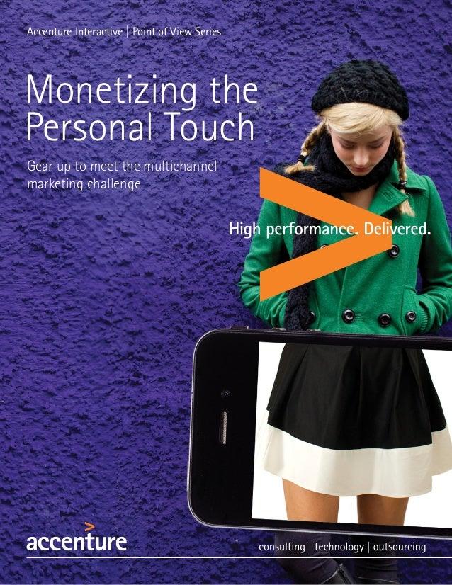 Accenture Interactive | Point of View SeriesMonetizing thePersonal TouchGear up to meet the multichannelmarketing challenge