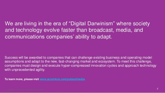 """2 We are living in the era of """"Digital Darwinism"""" where society and technology evolve faster than broadcast, media, and co..."""