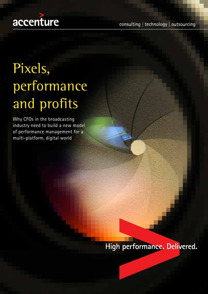 Pixels,performanceand profitsWhy CFOs in the broadcastingindustry need to build a new modelof performance management for a...