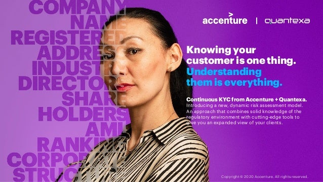 Knowing your customer is one thing. Understanding them is everything. Continuous KYC from Accenture + Quantexa. Introducin...