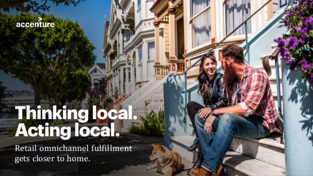 Thinkinglocal. Actinglocal. Retail omnichannel fulfillment gets closer to home.