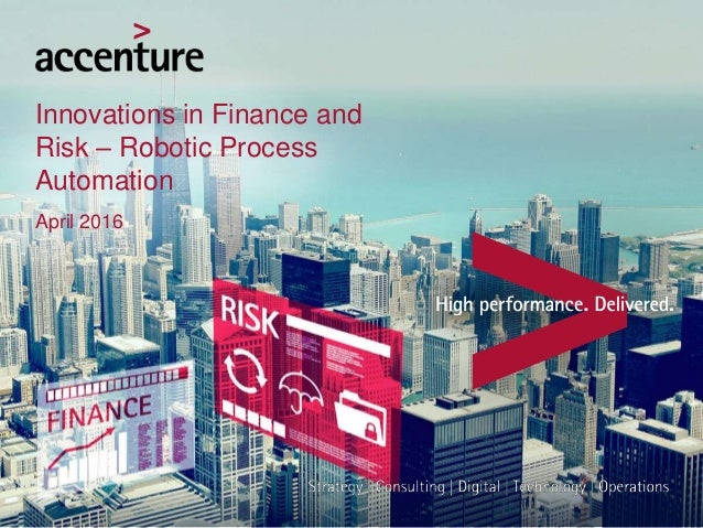 Innovations in Finance and Risk – Robotic Process Automation April 2016