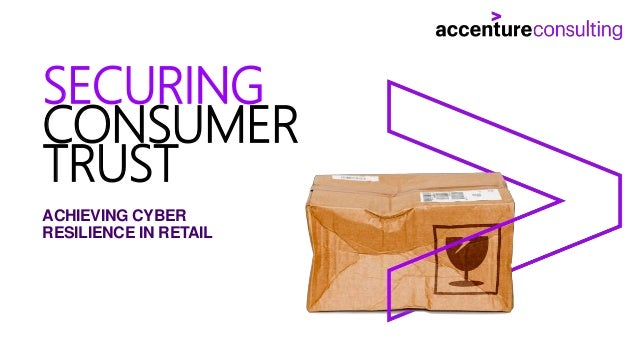 ACHIEVING CYBER RESILIENCE IN RETAIL SECURING CONSUMER TRUST
