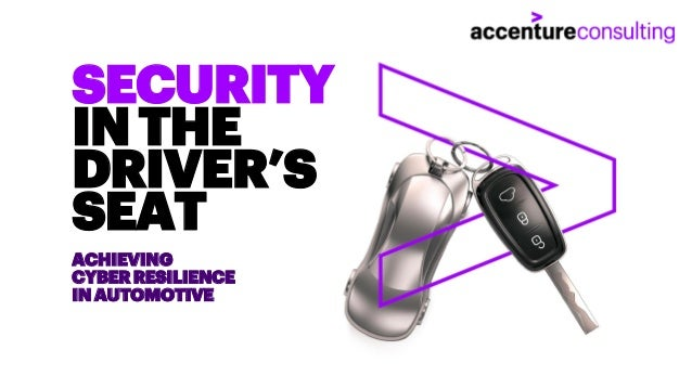 ACHIEVING CYBERRESILIENCE INAUTOMOTIVE SECURITY INTHE DRIVER'S SEAT
