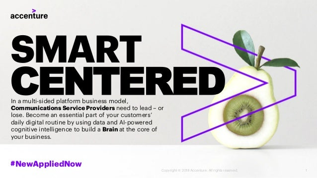 SMART CENTERED #NewAppliedNow In a multi-sided platform business model, Communications Service Providers need to lead – or...