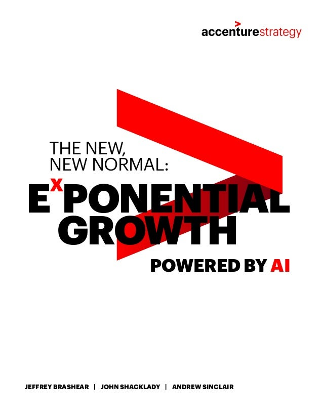 JEFFREY BRASHEAR | JOHN SHACKLADY | ANDREW SINCLAIR THE NEW, NEW NORMAL: GROWTH E PONENTIAL POWERED BY AI