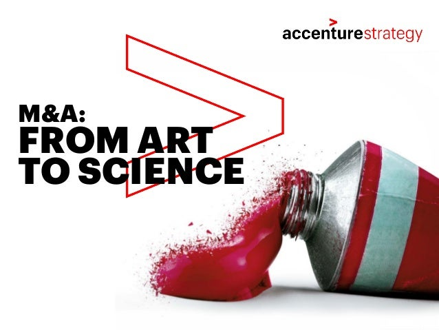 FROM ART TO SCIENCE M&A: