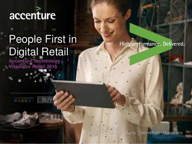People First in Digital Retail Accenture Technology Vision for Retail 2016