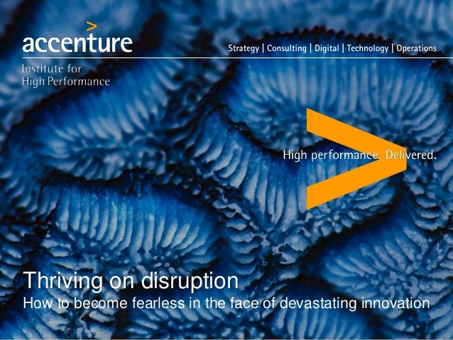 Thriving on disruption How to become fearless in the face of devastating innovation