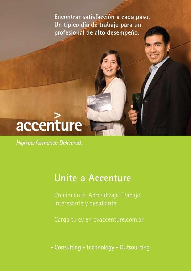 Encontrar satisfacción a cada paso. Un típico día de trabajo para un profesional de alto desempeño.     Unite a Accenture ...