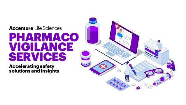 Accelerating safety solutions and insights PHARMACO VIGILANCE SERVICES Copyright © 2019 Accenture. All rights reserved.