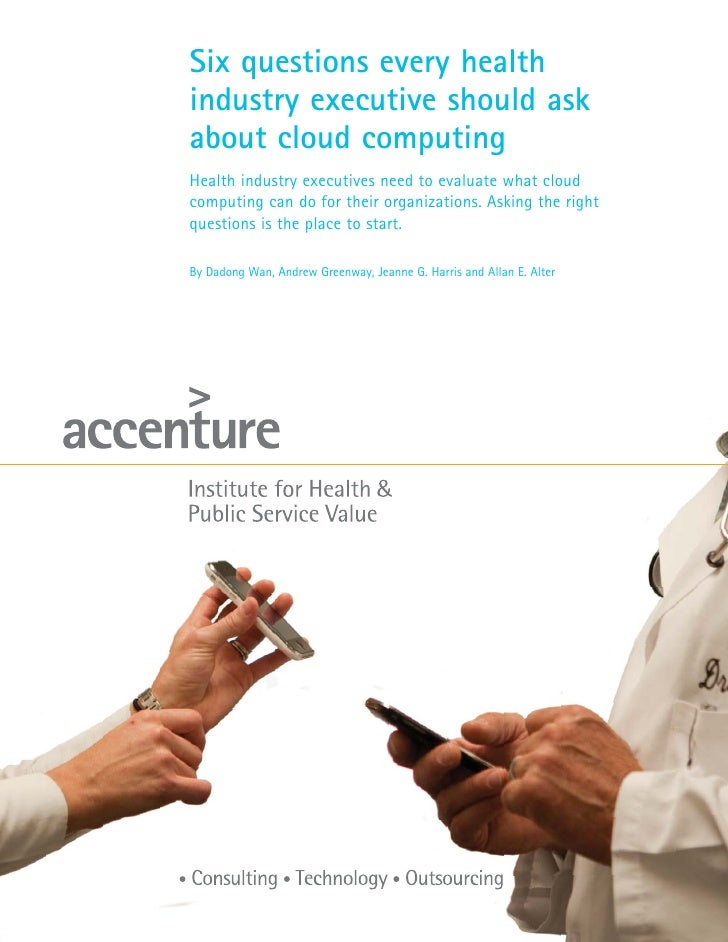 Six questions every health industry executive should ask about cloud computing Health industry executives need to evaluate...