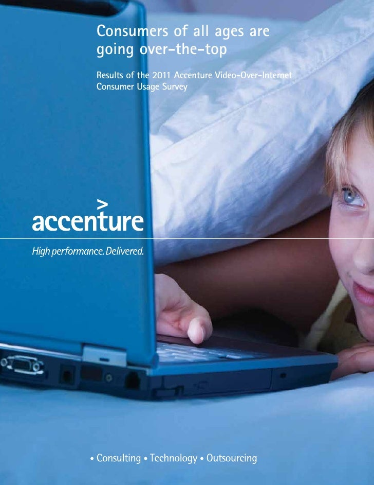 Consumers of all ages aregoing over-the-topResults of the 2011 Accenture Video-Over-InternetConsumer Usage Survey