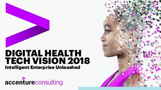 DIGITAL HEALTH TECH VISION 2018 Intelligent Enterprise Unleashed