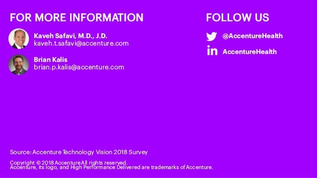 Copyright © 2018 Accenture. All rights reserved. 13 FOR MORE INFORMATION Kaveh Safavi, M.D., J.D. kaveh.t.safavi@accenture...