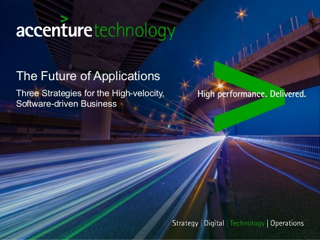 Three Strategies for the High-velocity, Software-driven Business The Future of Applications