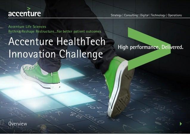 Accenture HealthTech Innovation Challenge Accenture Life Sciences Rethink Reshape Restructure…for better patient outcomes ...