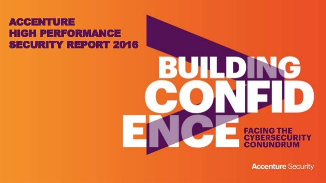 ACCENTURE HIGH PERFORMANCE SECURITY REPORT 2016