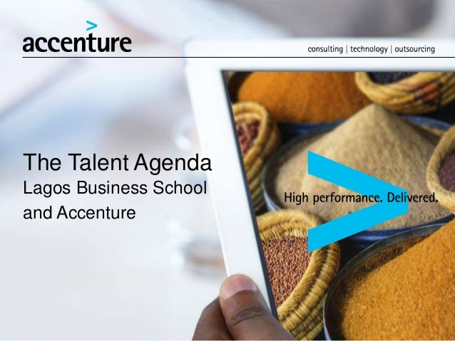 The Talent Agenda Lagos Business School and Accenture