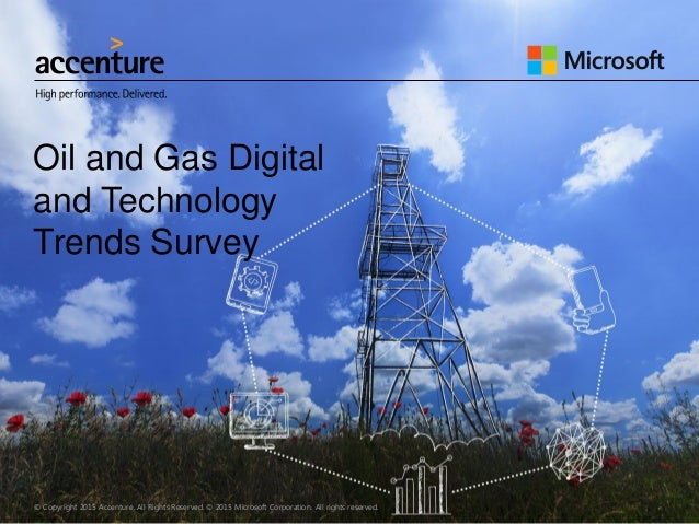 © Copyright 2015 Accenture. All Rights Reserved. © 2015 Microsoft Corporation. All rights reserved. Oil and Gas Digital an...