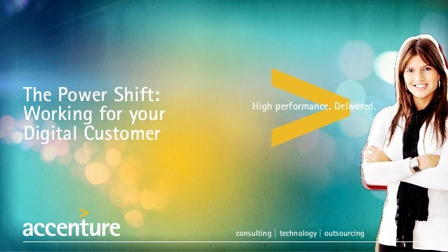 consulting | technology | outsourcing High performance. Delivered. The Power Shift: Working for your Digital Customer