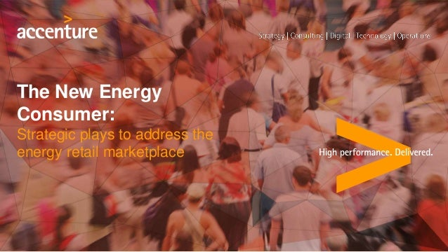 The New Energy Consumer: Strategic plays to address the energy retail marketplace