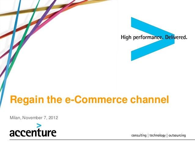 Regain the e-Commerce channelMilan, November 7, 2012