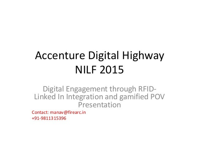 Accenture Digital Highway NILF 2015 Digital Engagement through RFID- Linked In Integration and gamified POV Presentation C...