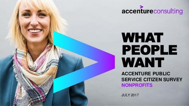 ACCENTURE PUBLIC SERVICE CITIZEN SURVEY NONPROFITS JULY 2017 WHAT PEOPLE WANT