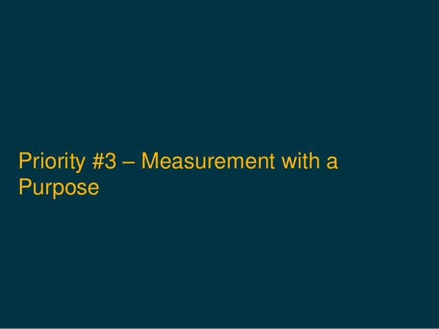 Priority #3 – Measurement with a Purpose