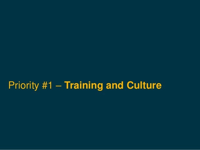 Priority #1 – Training and Culture