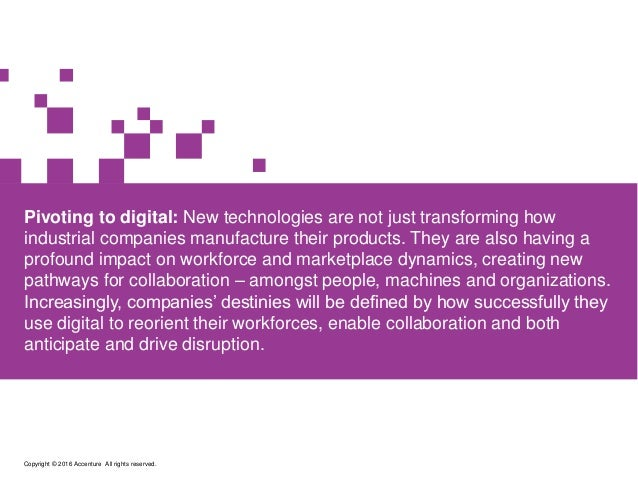 Pivoting to digital: New technologies are not just transforming how industrial companies manufacture their products. They ...